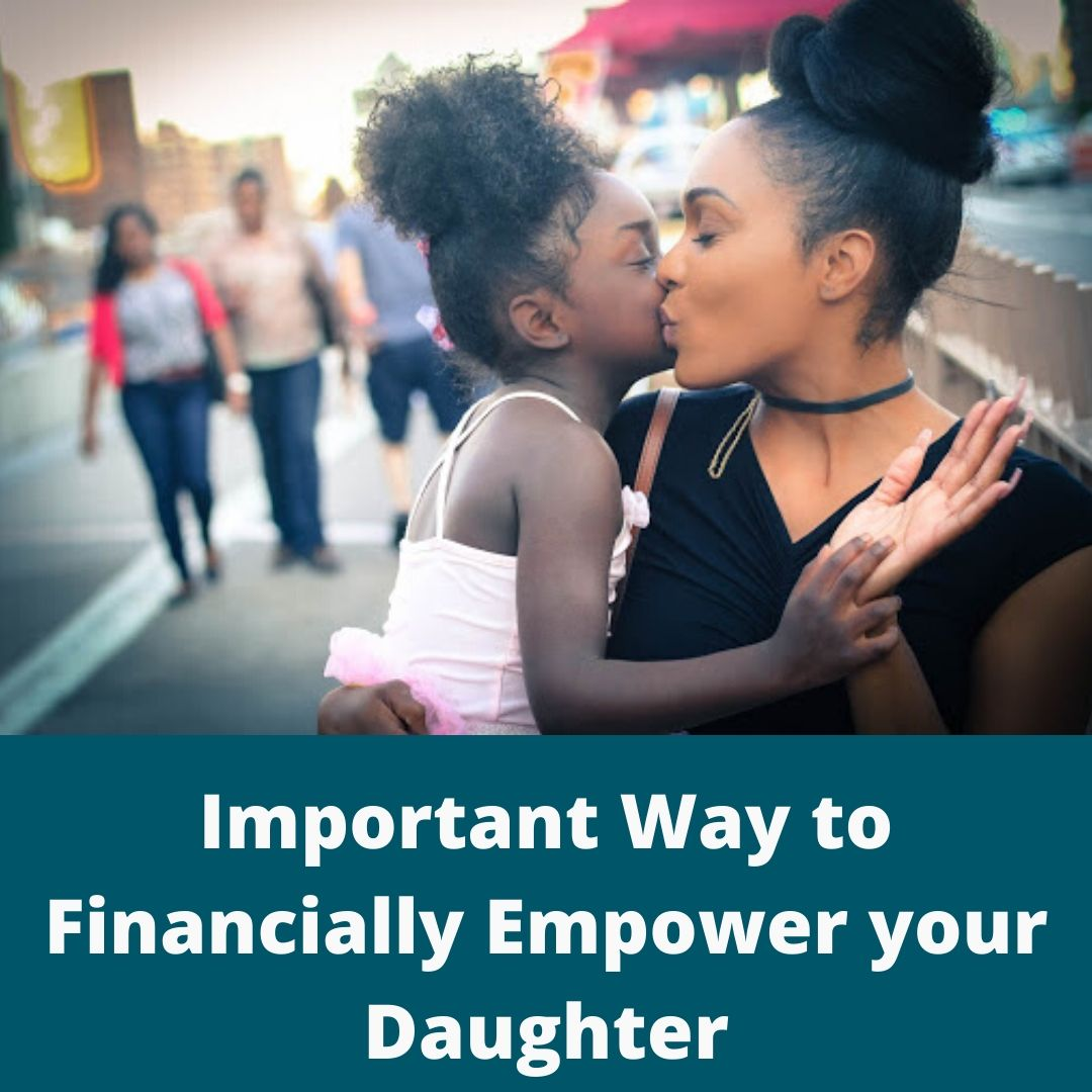 Important ways to Financially Empower your Daughter