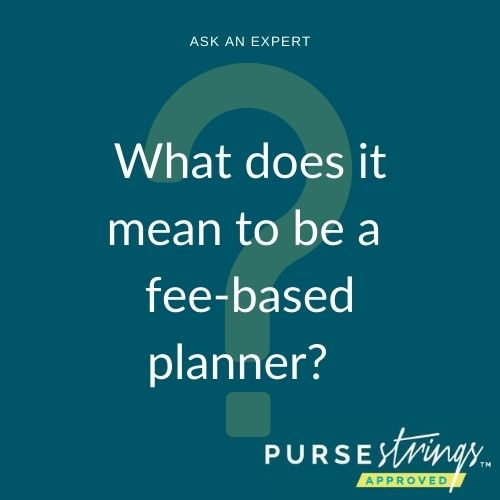What does it mean to be a fee-based planner?