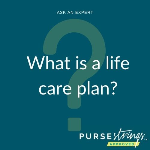 What is a life care plan?